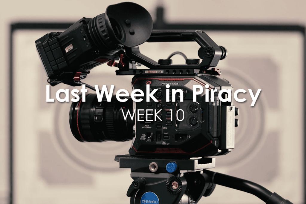 Last Week in Piracy Week 10