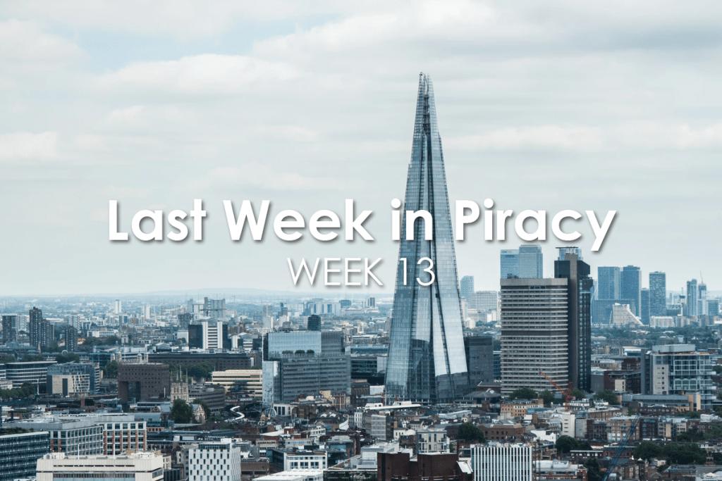 Last Week in Piracy Week 13
