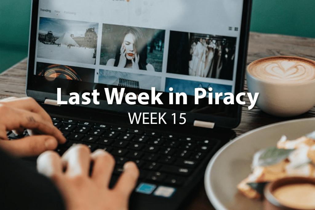 Last Week in Piracy Week 15
