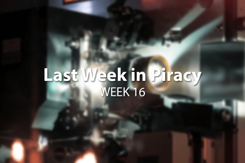 Last Week in Piracy Week 16